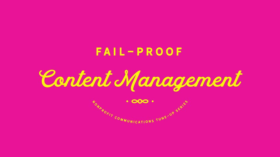 Fail Proof Content Management web thumbnail - Nonprofit Communications Training
